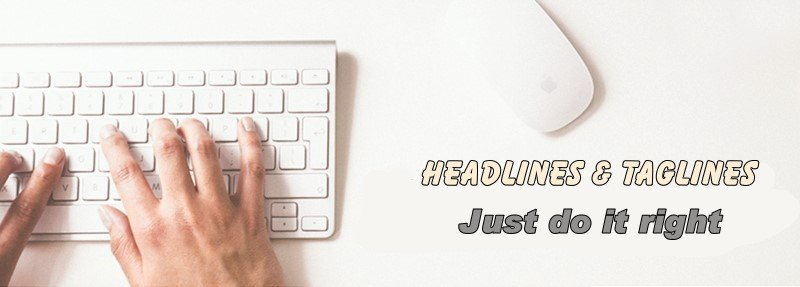 Why Headlines and Taglines are important for every website